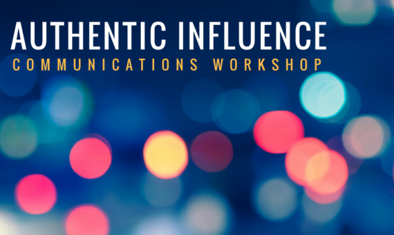 Authentic Influence – Communications Workshop