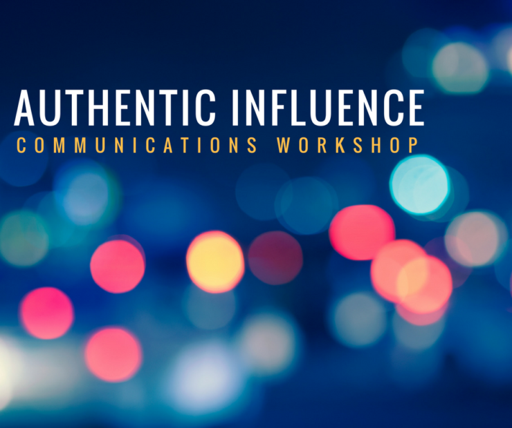 Authentic Influence – Communications Workshop