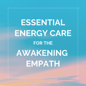 "Blue sky with pink clouds background with ""Essential Energy Care for the Awakening Empath"" as a promo box for the course"